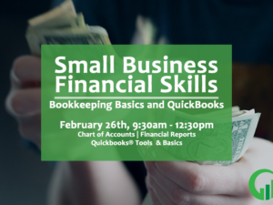 Small Business Financial Skills Training – Bookkeeping Basics and using QuickBooks to take your Business Beyond the Shoe Box